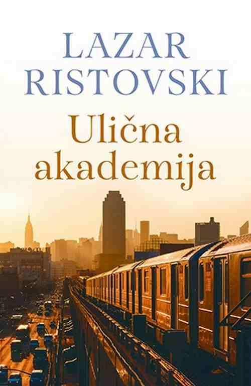ULICNA AKADEMIJA LAZAR RISTOVSKI knjiga 2016 laguna price srbija crna gora bosna