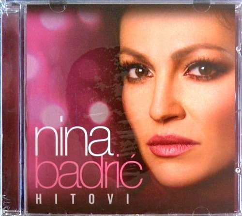CD NINA BADRIC HITOVI compilation 2014 Ja za ljubav necu moliti Takvi kao ti pop