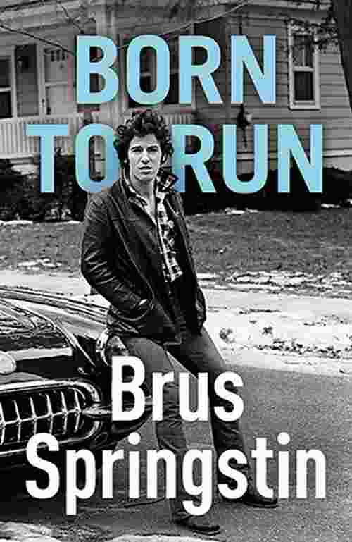 Born to Run Brus Springstin knjiga 2017 novo autobiografija muzika laguna srbija