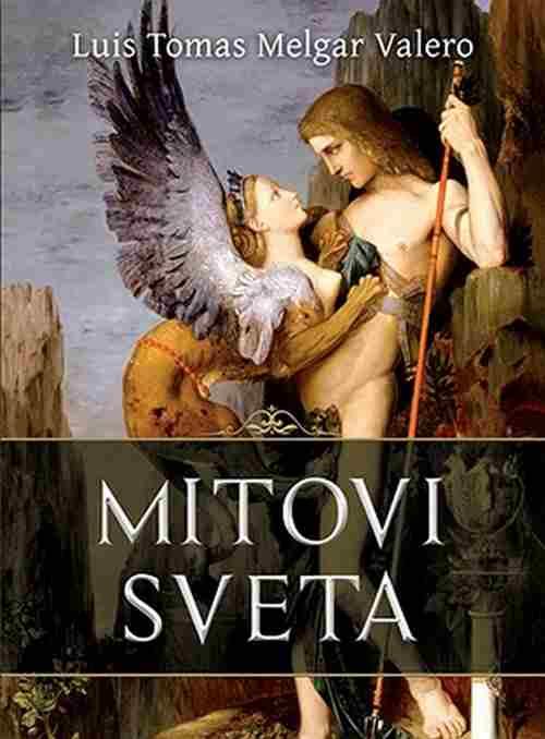 Mitovi sveta Luis Tomas Melgar Valero knjiga 2017 edukativni mitologije laguna