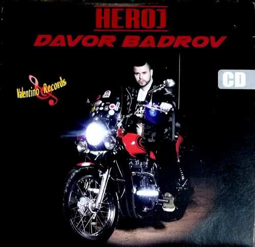 CD DAVOR BADROV HEROJ album 2017 valentino records narodna muzika novo hrvatska