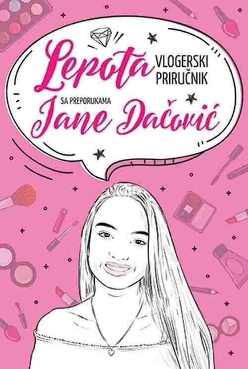 Lepota vlogerski prirucnik s preporukama Jane Dacovic Potpisan primerak 2017