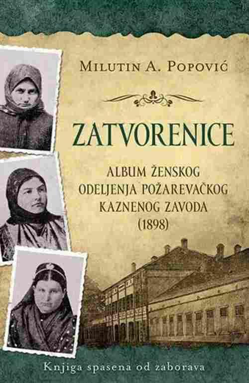 Zatvorenice Milutin A. Popovic knjiga 2017 istorijski esejistika savremenice