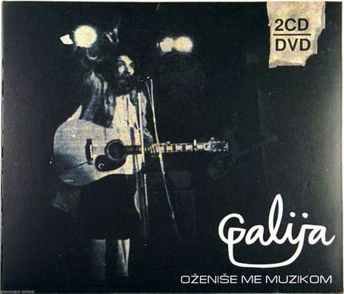 2CD+DVD GALIJA OZENISE ME MUZIKOM ZAPISI SA VINILA KAMERA KAO SVEDOK rock balkan