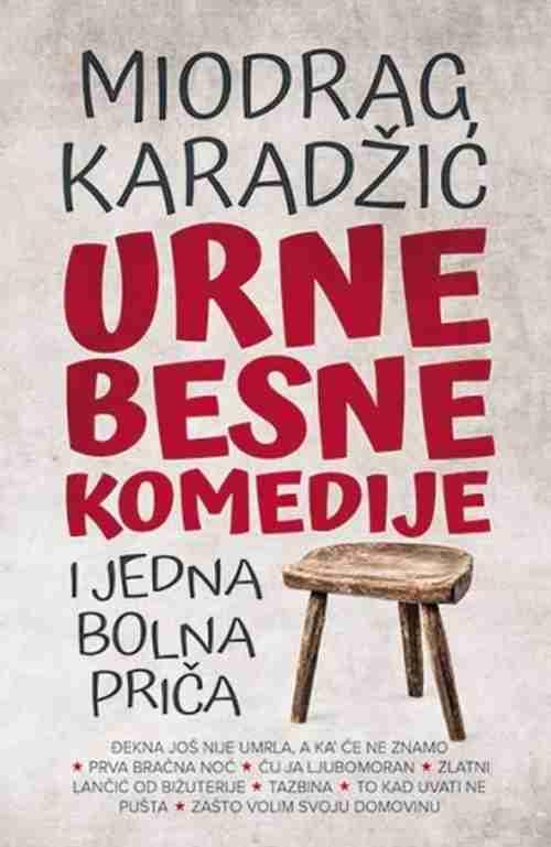 Urnebesne komedije i jedna bolna prica Miodrag Karadzic knjiga 2017 komedija