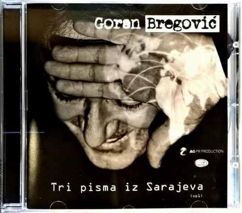 CD GORAN BREGOVIC ORKESTAR ZA SVADBE I SAHRANE TRI PISMA IZ SARAJEVA ALBUM 2017