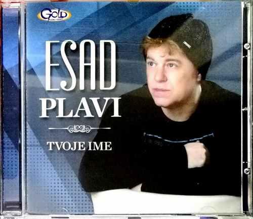 CD ESAD PLAVI TVOJE IME ALBUM 2017 NARODNA GOLD AUDIO SRBIJA FOLK NOVO HRVATSKA