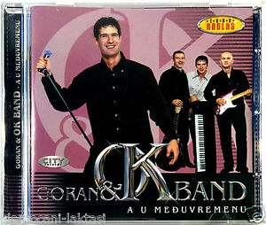 CD GORAN&OK BAND  A U MEDJUVREMENU ALBUM 2001 Croatian Serbian Bosnian