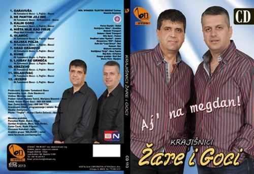 CD ZARE I GOCI  AJ NA MEGDAN! ALBUM 2013 krajiska pesma pjesma bn music