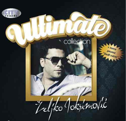 CD ZELJKO JOKSIMOVIC -ULTIMATE COLLECTION  2010 serbia croatia city records