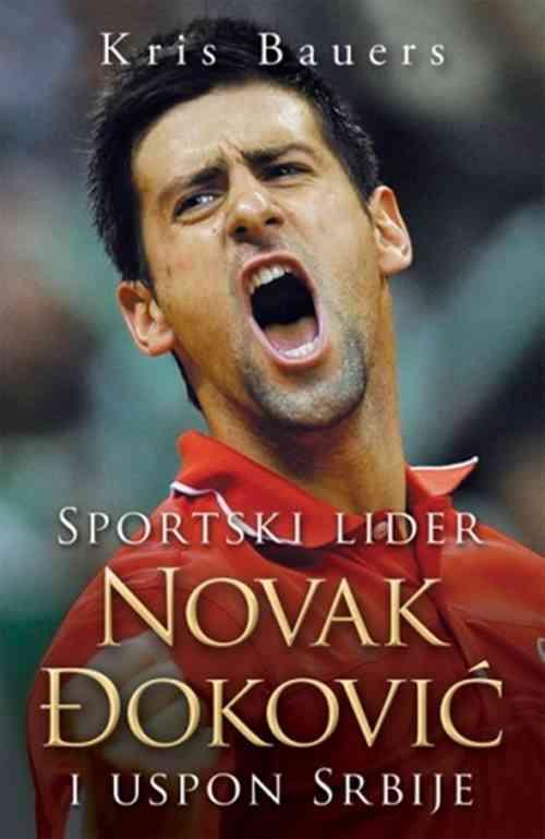 NOVAK DJOKOVIC I USPON SRBIJE and the Rise of Serbia   CHRIS BOWERS knjiga 2014