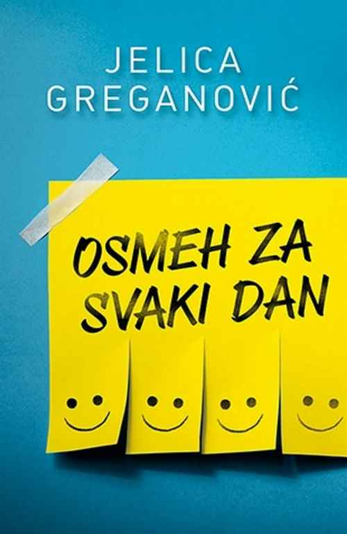 OSMEH ZA SVAKI DAN  JELICA GREGANOVIC  knjiga 2015 srbija