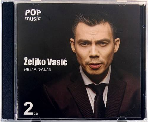 2CD ZELJKO VASIC NEMA DALJE Album 2016 Grand Production srbija hrvatska bosna