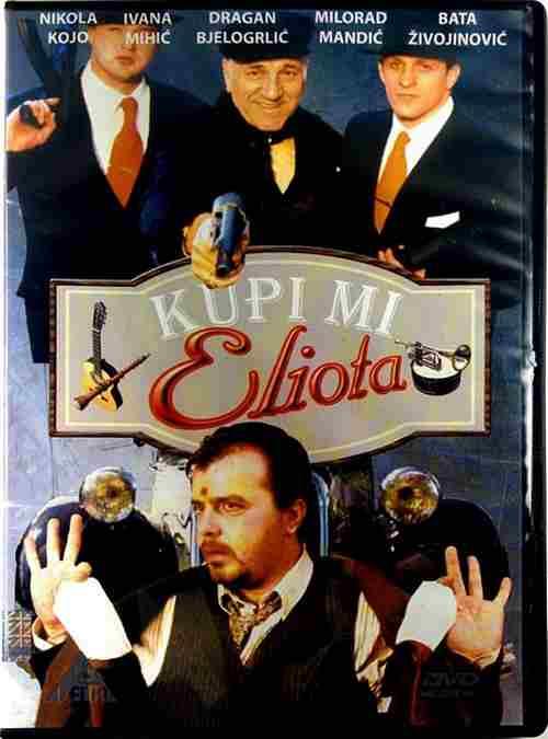 DVD KUPI MI ELIOTA film 2005 Nikola Kojo Dragan Bjelogrlic Milorad Mandic