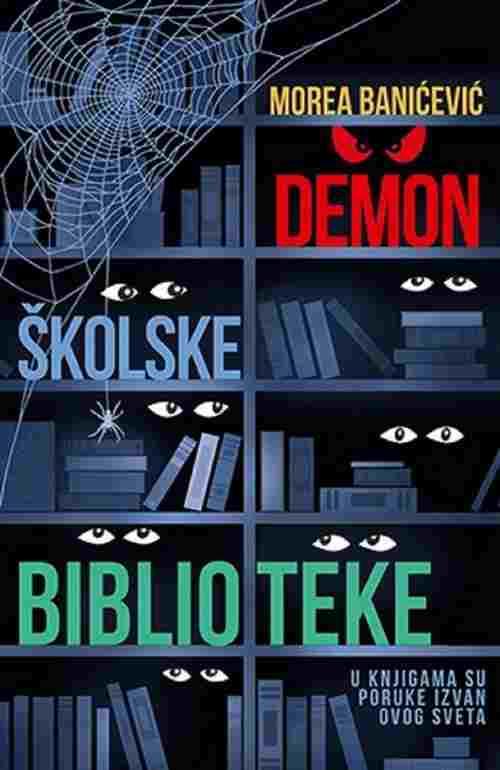 Demon skolske biblioteke Morea Banicevic knjiga 2016 Knjige za decu Fantastika
