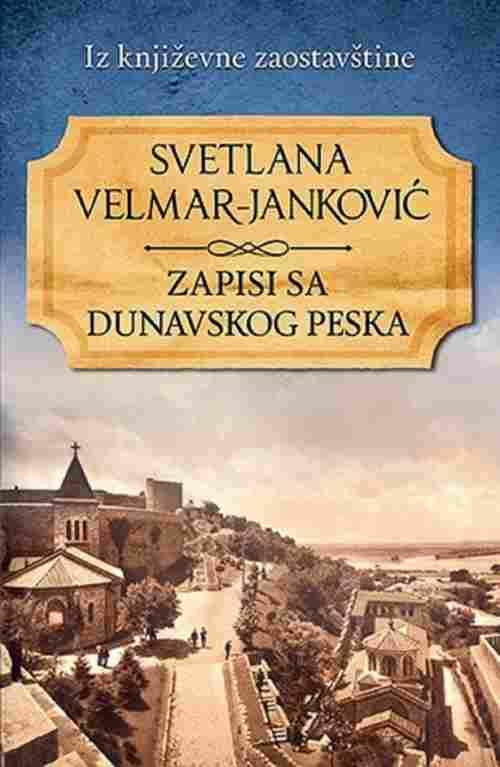 Zapisi sa dunavskog peska Svetlana Velmar Jankovic knjiga 2016 price laguna serb