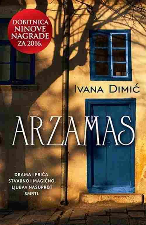 ARZAMAS IVANA DIMIC knjiga 2016 drama laguna srbija Dobitnica Ninove nagrade