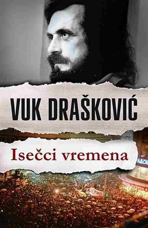 ISECCI VREMENA VUK DRASKOVIC esejistika knjiga 2016 laguna srbija politicar