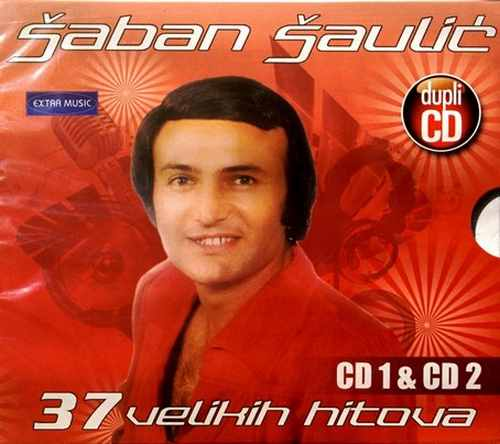 2CD SABAN SAULIC 37 VELIKIH HITOVA 1 kompilacija 2015 folk muzika saban saulic