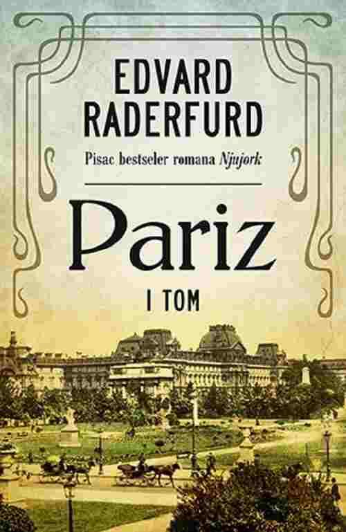 PARIZ I TOM EDVARD RADERFURD knjiga 2017 istoriski novo srbija laguna bestseler
