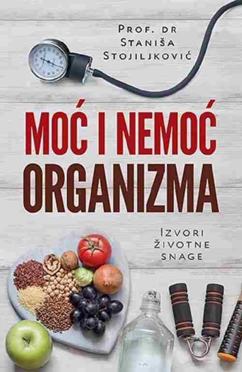MOC I NEMOC ORGANIZMA STANISA STOJILJKOVIC 2017 novo srbija laguna edukativni