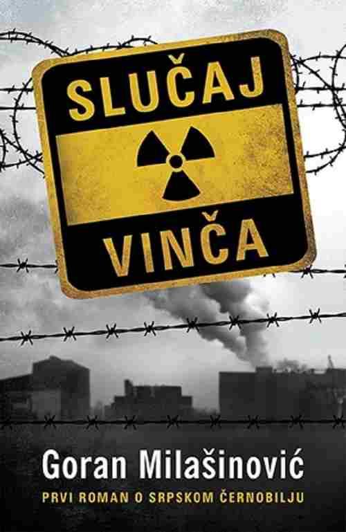 SLUCAJ VINCA GORAN MILASINOVIC 2017 novo srbija laguna drama srpski cernobilj