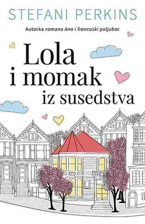 LOLA I MOMAK IZ SUSEDSTVA STEFANI PERKINS knjiga 2017 laguna srbija novo tinejdz