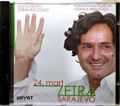 CD GORAN BREGOVIC RODJENDANSKI KONCERT 24.MART 2012 ZETRA SARAJEVO GOST Z. COLIC