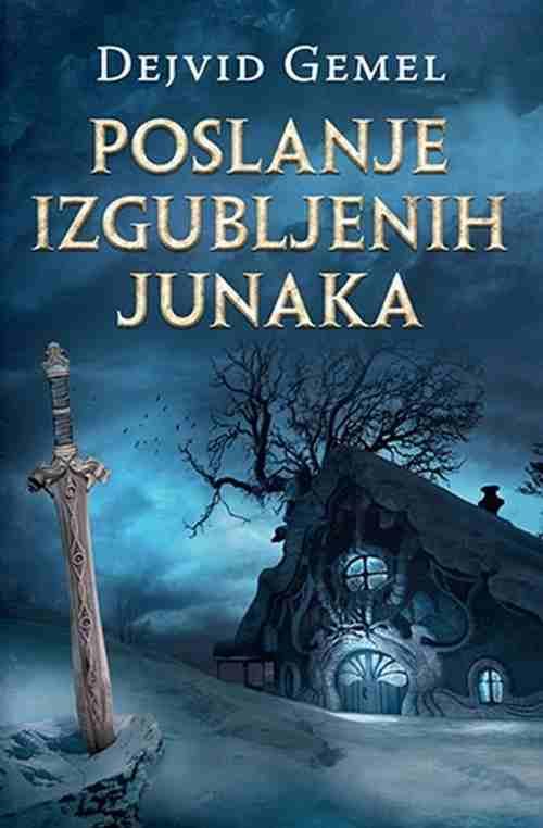 POSLANJE IZGUBLJENIH JUNAKA DEJVID GEMEL knjiga 2017 epska fantastika laguna