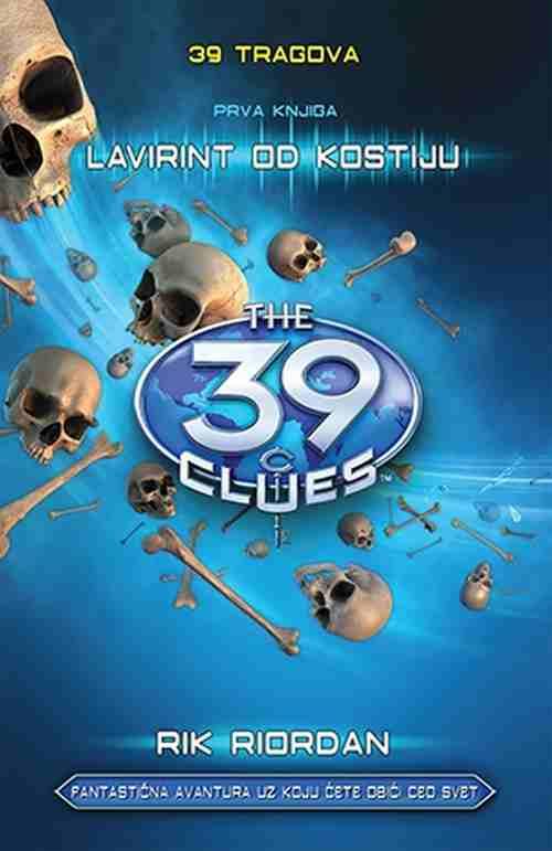 39 tragova Lavirint od kostiju prva knjiga Rik Riordan 2017 avanturisticki novo