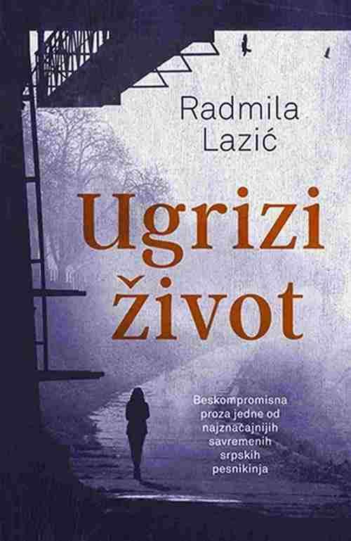 Ugrizi zivot Radmila Lazic knjiga 2017 price laguna srbija latinica knjizevnost