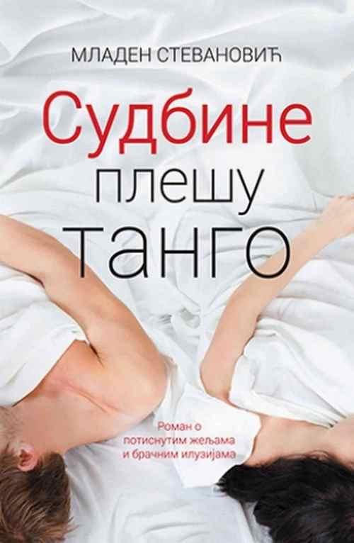Sudbine plesu tango Mladen Stevanovic knjiga 2017 laguna cirilica drama ljubavni