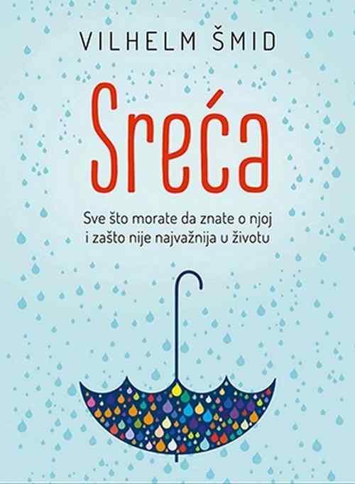 Sreca Vilhelm Smid knjiga 2017 za poklon popularna psihologija filozofija srbija