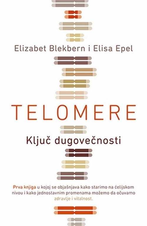 Telomere Elizabet Blekbern Elisa Epel knjiga 2017 popularna nauka duh i telo