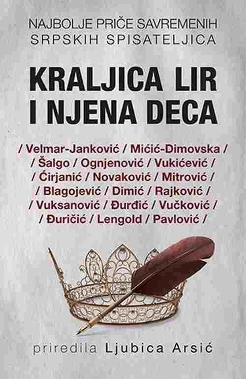 Kraljica Lir i njena deca Grupa autora knjiga 2017 price talasi laguna srbija