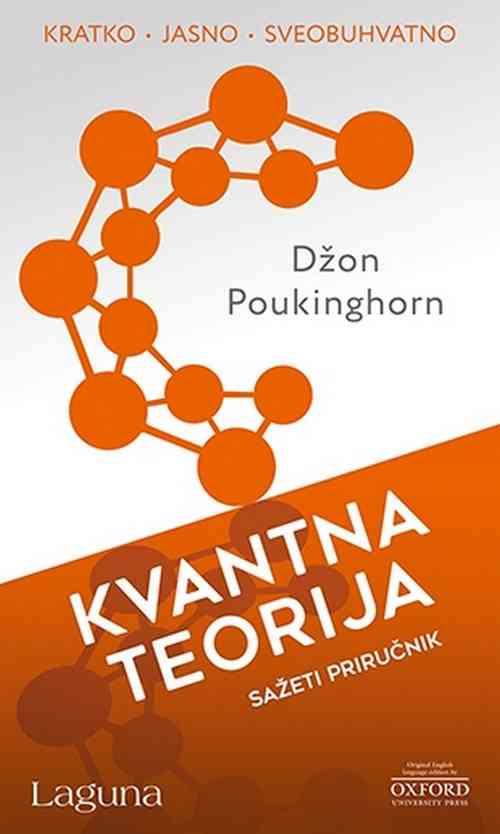 Kvantna teorija Dzon Poukinghorn knjiga 2017 popularna nauka prirucnik laguna