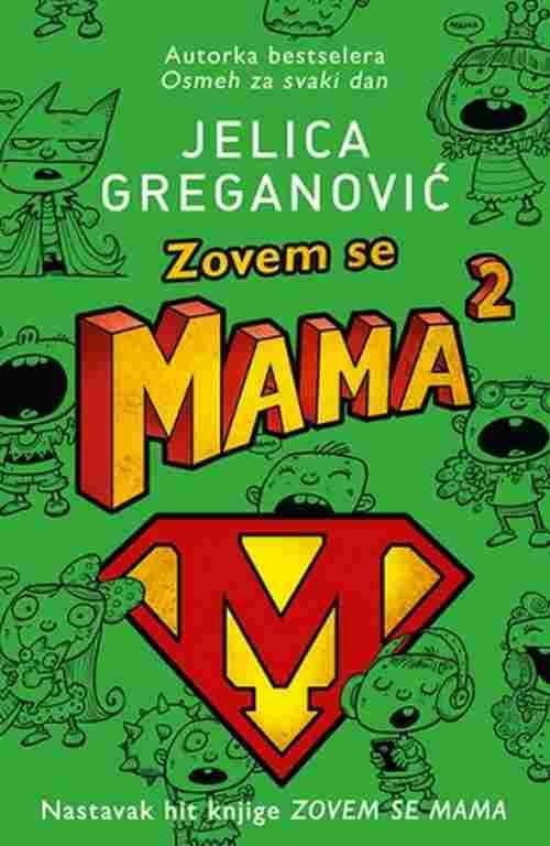 Zovem se Mama 2 Jelica Greganovic knjiga 2017 price laguna srbija novo latinica