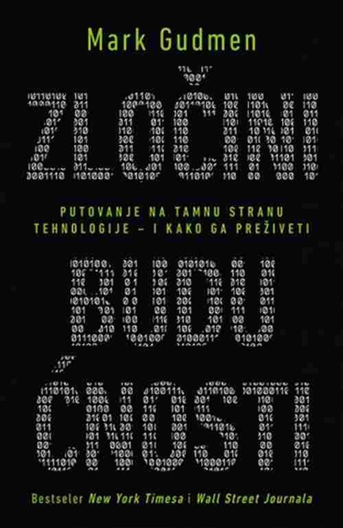 Zlocini buducnosti Mark Gudmen knjiga 2017 esejistika internet i racunari laguna