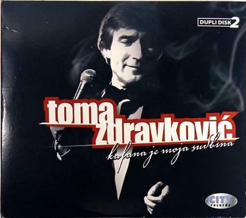 2CD TOMA ZDRAVKOVIC KAFANA JE MOJA SUDBINA compilation 2009 serbia city records