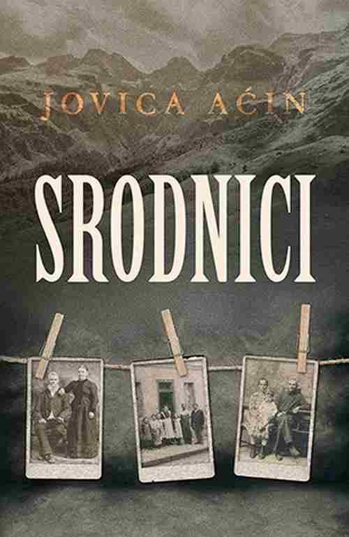 Srodnici Jovica Acin knjiga 2017 drama laguna srbija meridijan novo