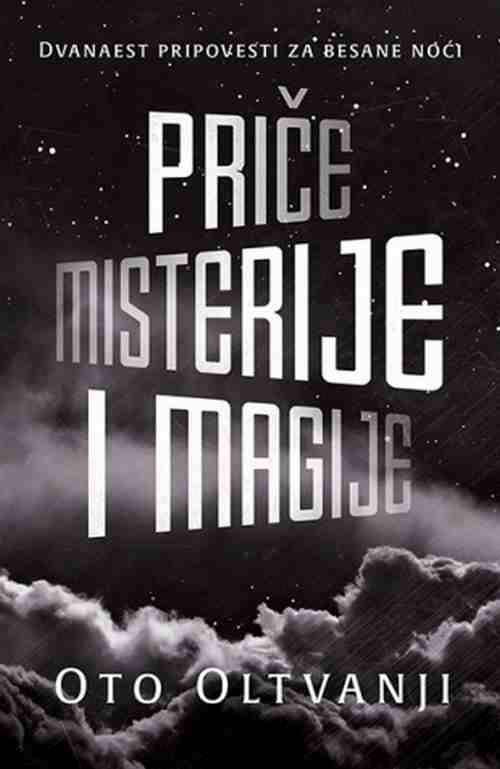 Price misterije i magije Oto Oltvanji knjiga 2017 fantastika meridijan laguna
