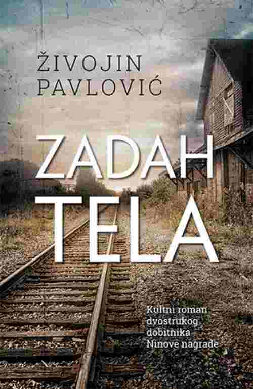 Zadah tela Zivojin Pavlovic knjiga 2017 drama laguna srbija novo hrvatska