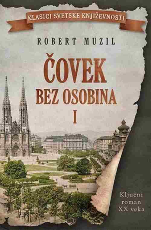 Covek bez osobina I knjiga Robert Muzil knjiga 2017 drama klasici knjizevnosti