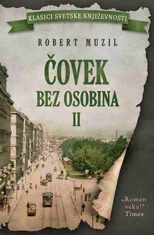 Covek bez osobina II knjiga Robert Muzil knjiga 2017 drama klasici knjizevnosti
