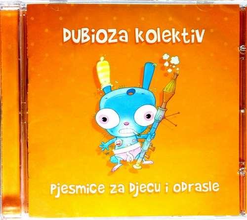 CD DUBIOZA KOLEKTIV PJESMICE ZA DJECU I ODRASLE ALBUM 2017 ZABAVNA POP MENART