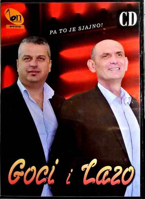 CD GOCI I LAZO PA TO JE SJAJNO ALBUM 2017 NARODNA KRAJISKA BN MUSIC BIJELJINA