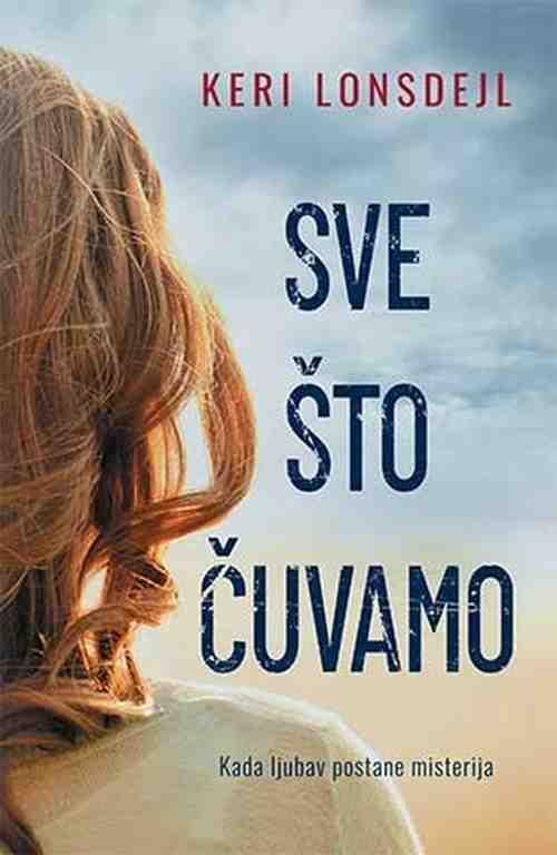 Sve sto cuvamo Keri Lonsdejl knjiga 2017 drama ljubavni laguna srbija latinica