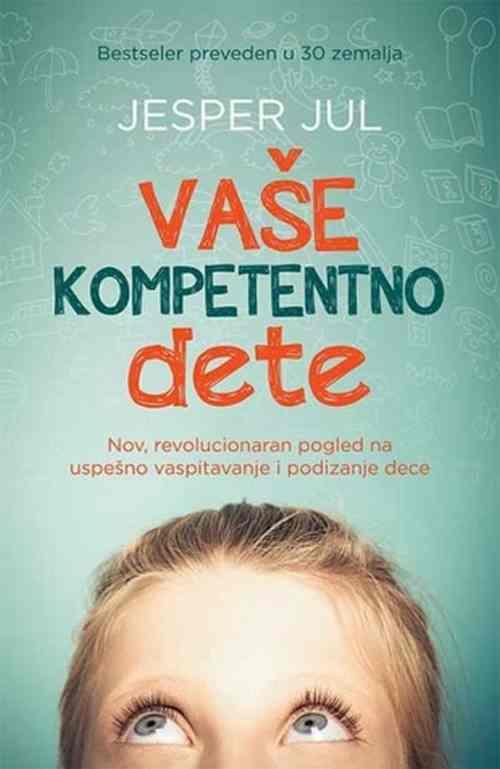 Vase kompetentno dete Jesper Jul knjiga 2017 edukativni popularna psihologija