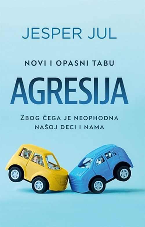Agresija: zbog cega je neophodna nasoj deci i nama Jesper Jul knjiga 2017 laguna