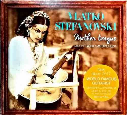 CD VLATKO STEFANOVSKI MOTHER TONGUE ALBUM 2017 GITARISTA MAKEDONIJA SRBIJA